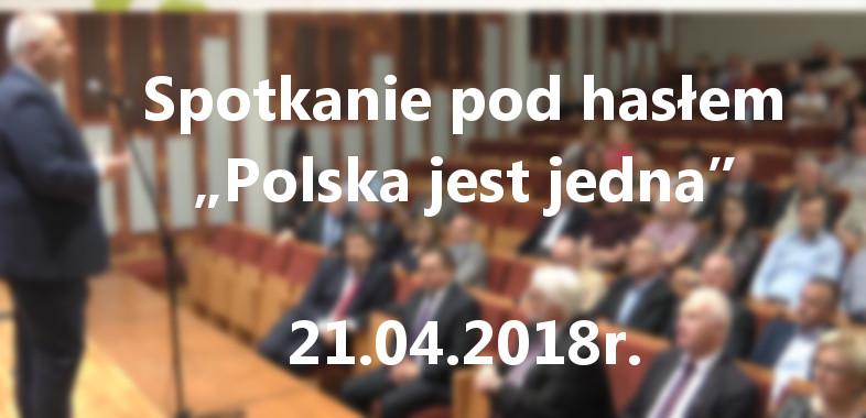 """Retransmisja z spotkania pod hasłem """"Polska jest jedna"""" 21.04.2018"""