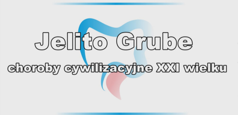 Jelito grube- choroby cywilizacyjne XXI wieku – Odcinek 4