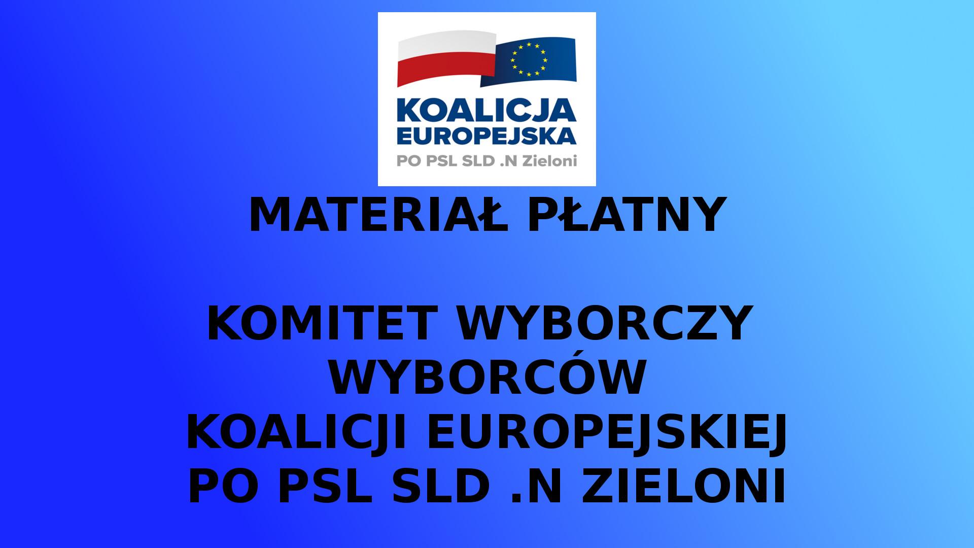 MATERIAŁ PŁATNY Spot Wyborczy Komitet Wyborczy Wyborców Koalicja Europejska – Paweł Bejda