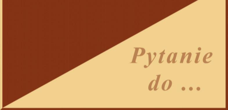 Pytanie Do – rozmowa z starostą łaskim  Piotrem Wołoszem