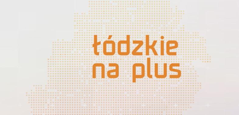 Łódzkie na plus 2020 odc.1