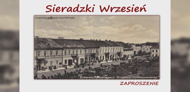 """Zaproszenie na spotkanie z twórcami """" Sieradzki Wrzesień"""""""