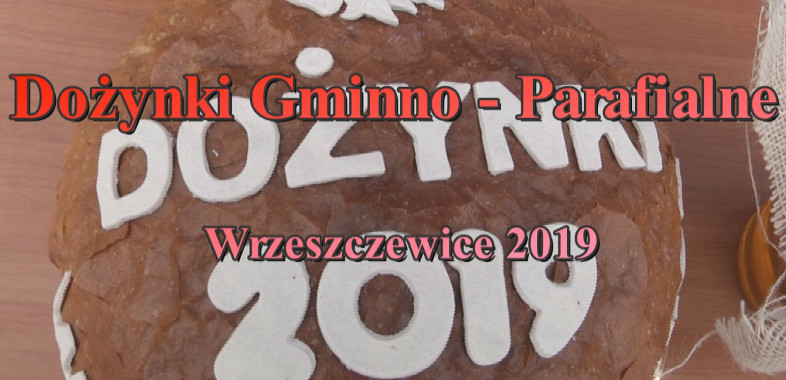 Dożynki Gminno – Parafialne Wrzeszczewice 2019
