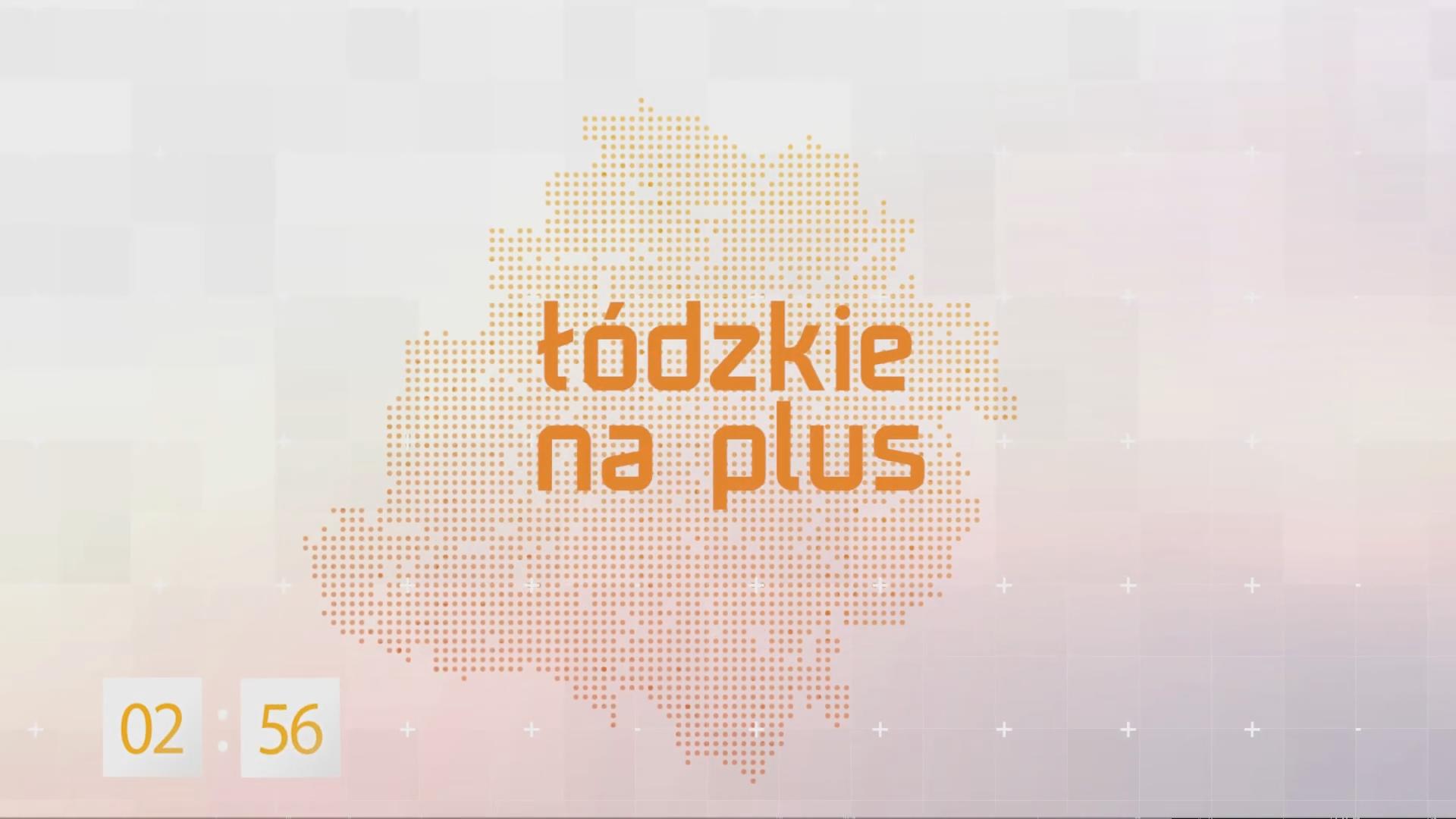 Łódzkie na plus odc. 32