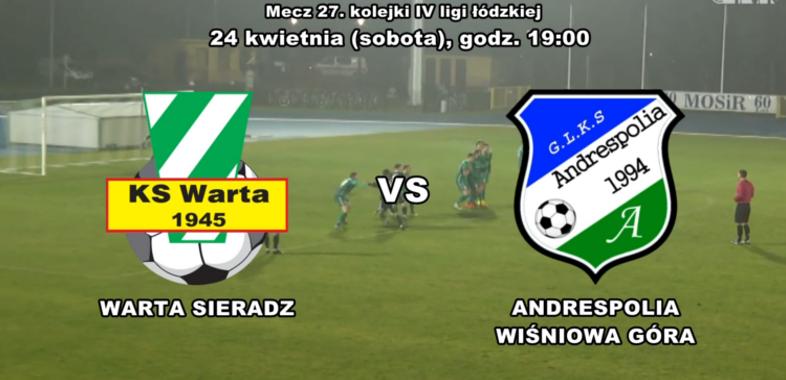 Zapowiedź meczu Warta Sieradz – Andrespolia